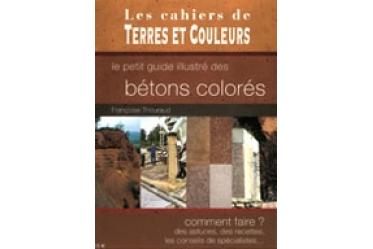 Les cahiers de Terre et Couleurs : des bétons colorés